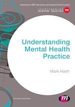 Understanding Mental Health Practice (Transforming Nursing Practice Series)