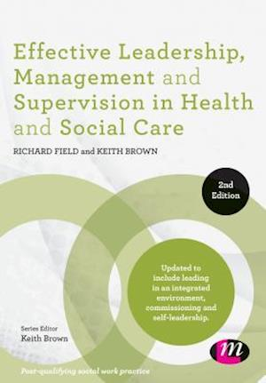 Bog, paperback Effective Leadership, Management and Supervision in Health and Social Care af Richard Field