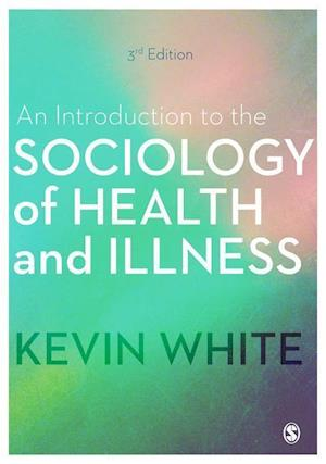 Bog, hardback An Introduction to the Sociology of Health and Illness af Kevin White