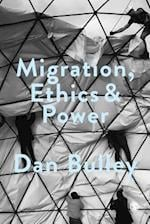 Migration, Ethics and Power (Society and Space)
