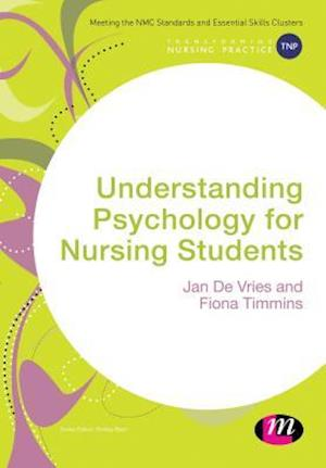 Understanding Psychology for Nursing Students af Jan De Vries, Fiona Timmins
