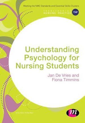 Understanding Psychology for Nursing Students af Jan De Vries, Fiona Timmins