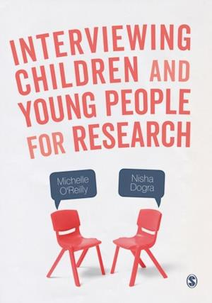 Interviewing Children and Young People for Research af Nisha Dogra, Michelle O'reilly
