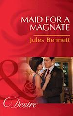 Maid for a Magnate (Mills & Boon Desire) (Dynasties: The Montoros, Book 5)