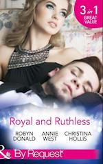 Royal and Ruthless: Innocent Mistress, Royal Wife / Prince of Scandal / Weight of the Crown (Mills & Boon By Request)