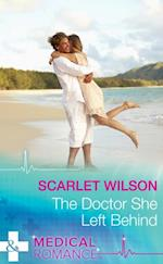 Doctor She Left Behind (Mills & Boon Medical)