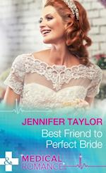 Best Friend to Perfect Bride (Mills & Boon Medical)