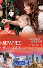 Touch Of Christmas Magic (Mills & Boon Medical) (Midwives On-Call at Christmas, Book 1)