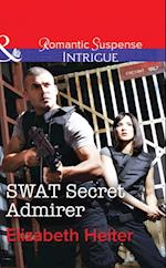 SWAT Secret Admirer (Mills & Boon Intrigue) (The Lawmen, Book 3)