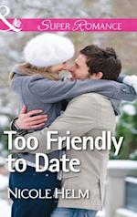Too Friendly to Date (Mills & Boon Superromance) af Nicole Helm