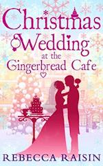 Christmas Wedding At The Gingerbread Cafe (The Gingerbread Cafe, Book 3) af Rebecca Raisin