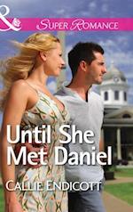 Until She Met Daniel af Callie Endicott