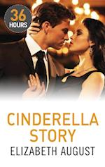 Cinderella Story (36 Hours, Book 5)