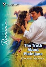 Truth About Plain Jane (Mills & Boon Silhouette)