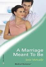 Marriage Meant To Be (Mills & Boon Medical)