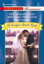 Unlawfully Wedded Princess af Kara Lennox