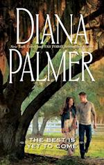 Best Is Yet to Come af Diana Palmer