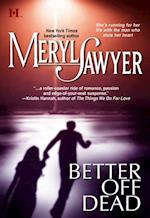 Better Off Dead (Mills & Boon M&B) af Meryl Sawyer