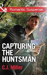 Capturing the Huntsman (Mills & Boon Romantic Suspense) af C.J. Miller