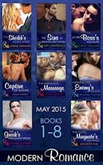 Modern Romance May 2015 Books 1-8: The Sheikh's Secret Babies / The Sins of Sebastian Rey-Defoe / At Her Boss's Pleasure / Captive of Kadar / The Marakaios Marriage / Craving Her Enemy's Touch / The Greek's Pregnant Bride / The Hotel Magnate's Demand (Mills & Boon e-Book Collections)