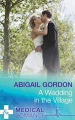 Wedding In The Village (Mills & Boon Medical)