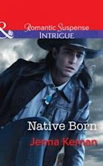 Native Born (Mills & Boon Intrigue) (Apache Protectors, Book 4)