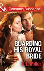 Guarding His Royal Bride (Mills & Boon Romantic Suspense) (Conspiracy Against the Crown, Book 2) af C.J. Miller