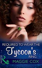 Required To Wear The Tycoon's Ring (Mills & Boon Modern)