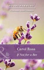 If Not For A Bee af Carol Ross