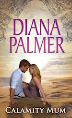 Calamity Mum af Diana Palmer