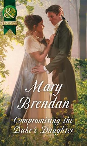Compromising The Duke's Daughter af Mary Brendan