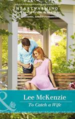 To Catch A Wife (Mills & Boon Heartwarming) (The Finnegan Sisters)
