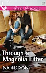 Through A Magnolia Filter (Mills & Boon Superromance) (Fitzgerald House, Book 3) af Nan Dixon