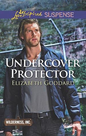 Undercover Protector af Elizabeth Goddard