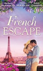 French Escape: From Daredevil to Devoted Daddy / One Week with the French Tycoon / It Happened in Paris... (A Valentine to Remember, Book 2) (Mills & Boon M&B) af Barbara McMahon, Robin Gianna, Christy McKellen