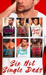 Six Hot Single Dads: The CEO Daddy Next Door / The Daddy Project / Saved by the Single Dad / Bachelor Dad / Falling for the Single Dad / Hot-Shot Doc, Secret Dad (Mills & Boon e-Book Collections)