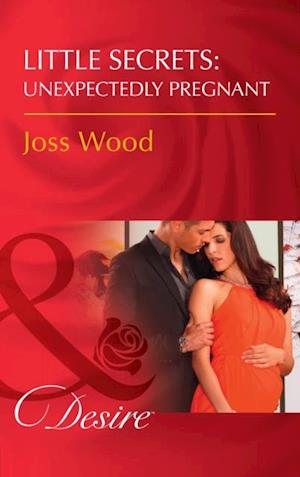 Little Secrets: Unexpectedly Pregnant (Mills & Boon Desire) (Little Secrets, Book 7) af Joss Wood