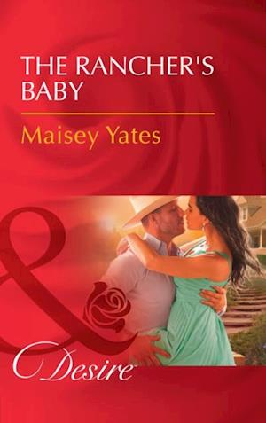 Rancher's Baby (Mills & Boon Desire) (Texas Cattleman's Club: The Impostor, Book 1)