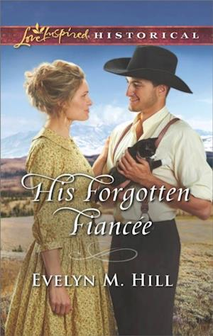 His Forgotten Fiancee (Mills & Boon Love Inspired Historical)