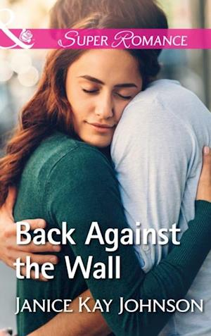 Back Against The Wall (Mills & Boon Superromance) af Janice Kay Johnson