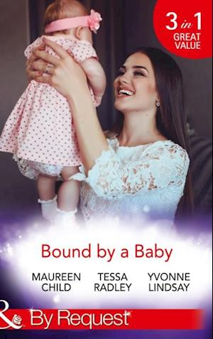 Bound By A Baby: Have Baby, Need Billionaire / The Boss's Baby Affair / The Pregnancy Contract (Mills & Boon By Request) af Tessa Radley, Maureen Child, Yvonne Lindsay
