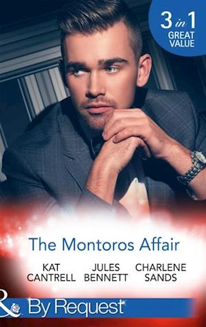 Montoros Affair: The Princess and the Player / Maid for a Magnate / A Royal Temptation (Mills & Boon By Request)