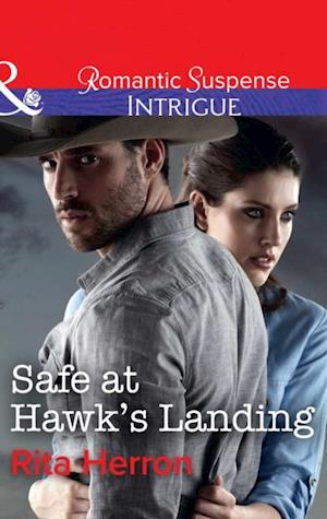 Safe At Hawk's Landing (Mills & Boon Intrigue) (Badge of Justice, Book 2)