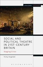 Social and Political Theatre in 21st-Century Britain (Methuen Drama Engage)