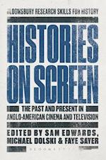 Histories on Screen (Bloomsbury Research Skills for History)