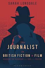The Journalist in British Fiction and Film af Sarah Lonsdale