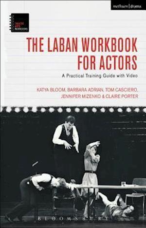 Bog, hardback The Laban Workbook af Katya Bloom, Barbara Adrian, Tom Casciero
