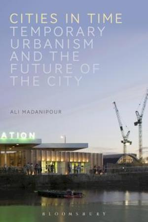 Bog, hardback Cities in Time af Ali Madanipour