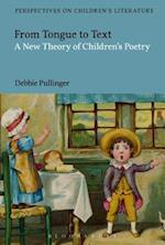 From Tongue to Text: A New Reading of Children's Poetry (Bloomsbury Perspectives on Childrens Literature)