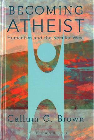 Bog, hardback Becoming Atheist af Callum G. Brown